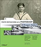 Photo Retouching with Photoshop: A Designer´s Notebook