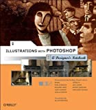 Illustrations with Photoshop: A Designer's Notebook by...