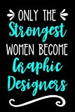 Only the Strongest Women Become Graphic Designers:...