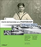 Photo Retouching with Photoshop: A Designer's Notebook...