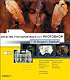 Creating Photomontages with Photoshop: A Designer's...