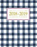 2018-2019 Academic Planner Weekly And Monthly: Calendar...
